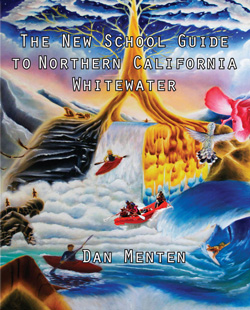 New School Guide to Northern California Whitewater by Dan Menten. Features Salmon River runs.